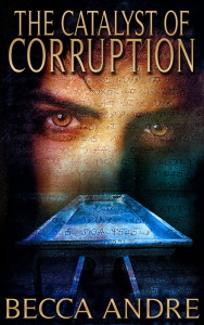 The-Catalyst-of-Corruption-800 Cover reveal and Promotional